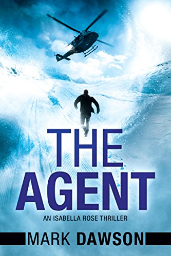 - The Agent (An Isabella Rose Thriller Book 3)