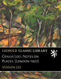 Genius Loci; Notes on Places. [London-1907]