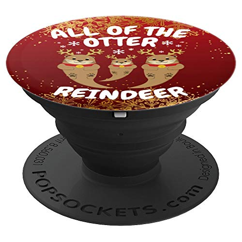 - Christmas All the Otter Reindeer Funny Other Reindeer Parody - PopSockets Grip and Stand for Phones and Tablets