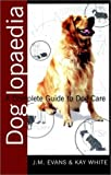 img - for Doglopaedia: A Complete Guide to Dog Care by Job Michael Evans (1997-07-11) book / textbook / text book
