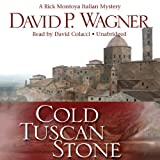 Cold Tuscan Stone: A Rick Montoya Italian Mystery, Book 1
