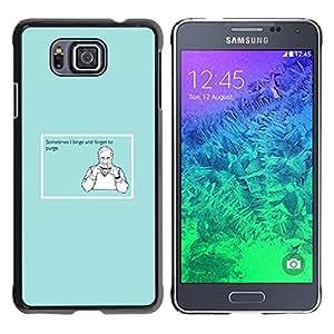 Qstar Arte & diseño plástico duro Fundas Cover Cubre Hard Case Cover para Samsung GALAXY ALPHA G850 ( Binge Purge Funny Quote Man Food Sandwich)