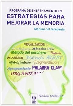 Programa De Entrenamiento En Estrategias Para Mejorar La Memoria. Peem (manual) Descargar PDF Ahora