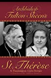 Archbishop Fulton Sheen's St. Therese, Fulton J. Sheen, 1930314094