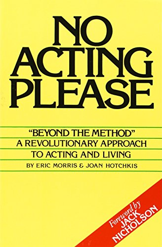 No Acting Please: A Revolutionary Approach to Acting and Living by Ermor Enterprises