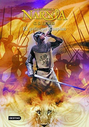 El príncipe Caspian: Las Crónicas de Narnia 4 (Spanish Edition) by [Lewis