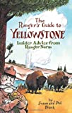 The Ranger's Guide to Yellowstone, Susan Frank and Phil Frank, 1598801279