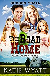Mail Order Bride: The Road Home (Oregon Trail Series Book 4)
