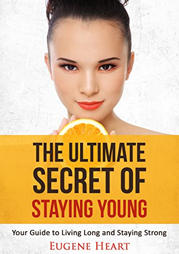 51ZLsl6xS L - The Ultimate Secret of Staying Young: Your Guide to Living Long and Staying Strong (Anti-Aging, Anti-Aging Secrets, Anti-Aging Diets Book 1)