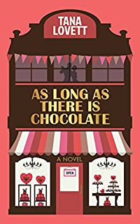 As Long As There Is Chocolate by Tana Lovett ebook deal