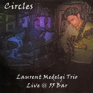 Circles: Live at 55 Bar by LAURENT MEDELGI (2002-09-24)