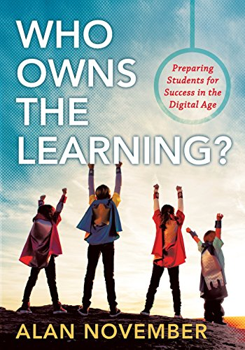 Who Owns the Learning?: Preparing Students for Success in the Digital Age (Incorporate Technology and Opportunities Into Instruction)