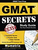 GMAT Test Prep: GMAT Secrets Study Guide: Complete Review, Practice Tests, Video Tutorials for the Graduate Management Admission Test