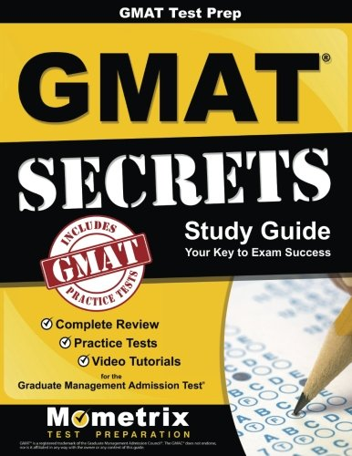 GMATTest Prep:GMATSecrets Study Guide: Complete Review, Practice Tests, Video Tutorials for the Graduate Management Admission Test