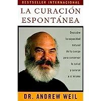 La Curación Espontánea (Spanish Edition)