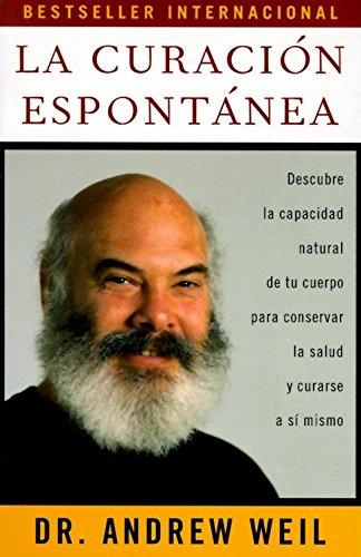 La Curacion Espontanea (Spanish Edition) [Andrew Weil] (Tapa Blanda)