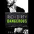 Rich Dirty Dangerous (Bad Billionaires Book 3)
