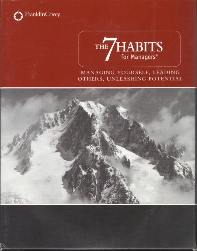 The 7 Habits for Managers: Managing Yourself, Leading Others, Unleashing Potential (Franklin Covey Box Set, Includes: 1 Audio CD, 1 CD-Rom E-Tools, 1 Managing Essentials Guidebook, 1 Work Matters 7 Habits Maximizer, and Spiral Guidebook