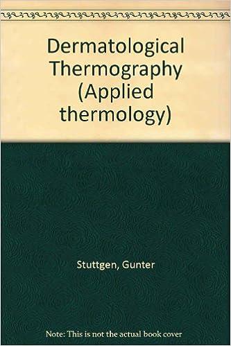 Téléchargement gratuit ebook forum Dermatological Thermography (Applied thermology) PDF