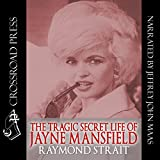 img - for The Tragic Secret Life of Jayne Mansfield book / textbook / text book