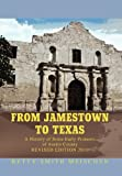 From Jamestown to Texas, Betty Smith Meischen, 145357638X