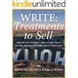 Write: Treatments To Sell: Create and Market Your Story Ideas to the Motion Picture and TV Industry