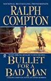 Bullet for A Bad Man, Ralph Compton and David Robbins, 0451225317