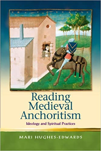 Book Reading Medieval Anchoritism: Ideology and Spiritual Practices (Religion and Culture in the Middle Ages) (Religion and Culture in the Middle Ages)