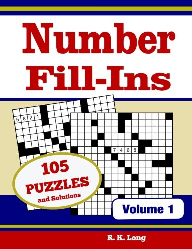 Number Fill Ins, Volume 1: 105 Number Fill-In Puzzles