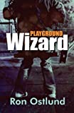Playground Wizard, Ron Ostlund, 1630000183