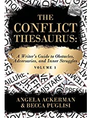 The Conflict Thesaurus: A Writer's Guide to Obstacles, Adversaries, and Inner Struggles (Volume 1) (Writers Helping Writers Series Book 8)
