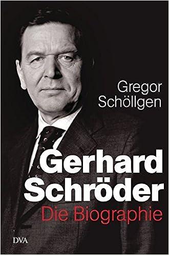 gerhard schrder die biographie amazonde gregor schllgen bcher - Gerhard Schrder Lebenslauf