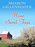 Home Sweet Texas, Sharon Gillenwater, 0786299584