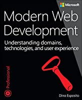 Modern Web Development: Understanding domains, technologies, and user experience Front Cover