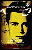 img - for Ladders to the Sun: Poems of Harry Crosby with Extracts from His Diaries book / textbook / text book