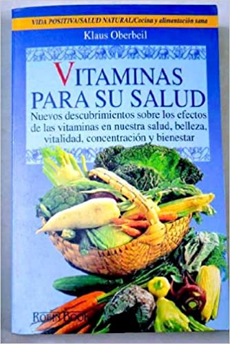Vitaminas Para Su Salud / Vitamins For Your Health: Klaus Oberbeil: 9788479271671: Amazon.com: Books