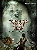 Touching Spirit Bear, Ben Mikaelsen, 0786263512