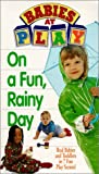 Babies at Play 2: On Fun Rainy Day [VHS]: more info