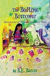 The Bedtime Borrower: Adventures of Bristle the Polar Bear
