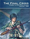 The Final Crisis: Combat in Northern Alsace, January 1945
