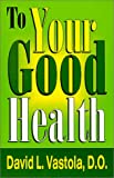 img - for To Your Good Health book / textbook / text book