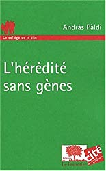 L'hérédité sans gènes
