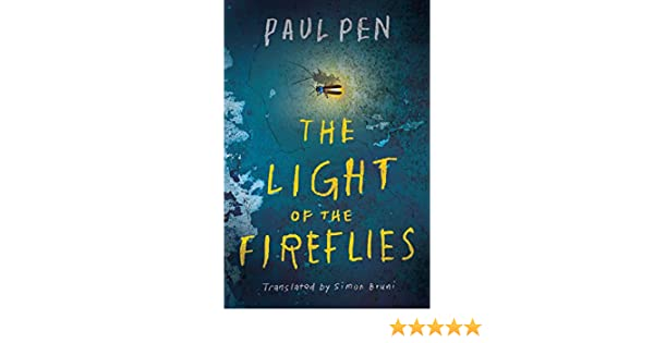 The Light of the Fireflies (English Edition) eBook: Paul Pen, Simon Bruni: Amazon.es: Tienda Kindle