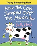 img - for How the Cow Jumped Over the Moon book / textbook / text book