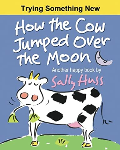 How the Cow Jumped Over the Moon - New Farm