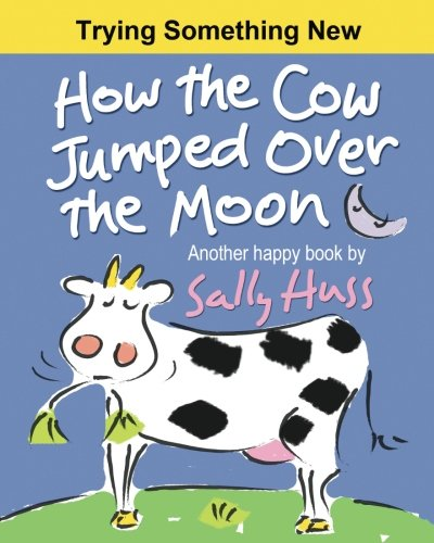 How the Cow Jumped Over the Moon (Cow Jumped Over The Moon Nursery Rhyme)