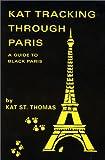 Kat Tracking Through Paris: A Guide to Black Paris