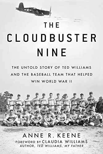 The Cloudbuster Nine: The Untold Story of Ted Williams and the Baseball Team That Helped Win World War II - Life Navy Pilot