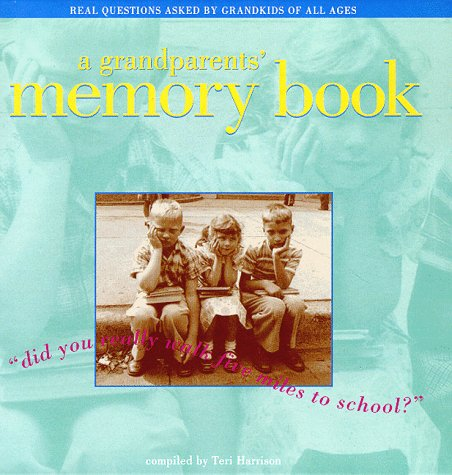 Grandparents' Memory Book: Did You Really Walk Five Miles to School?