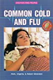 Common Cold and Flu, Alvin Silverstein and Robert Silverstein, 0894904639